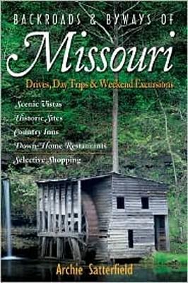Backroads & Byways of Missouri By Satterfield, Archie