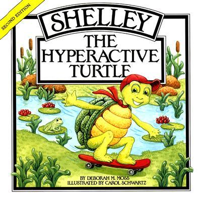 Shelley, the Hyperactive Turtle By Moss, Deborah M./ Schwartz, Carol (ILT)